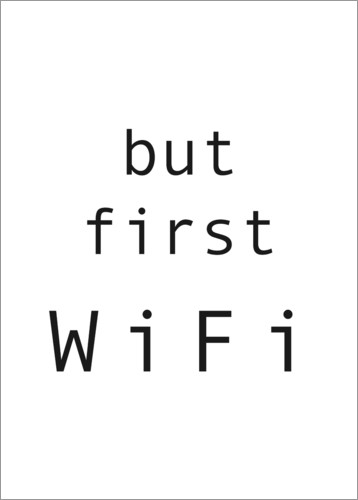 Póster Premium But first WiFi