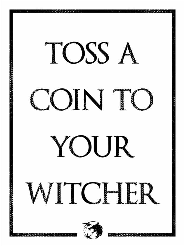 Póster Premium The Witcher - Toss a Coin to Your Witcher