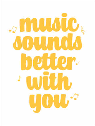 Póster Premium Music sounds better with you