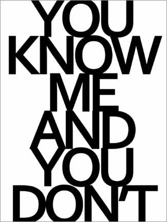 Póster Premium You know me and you dont