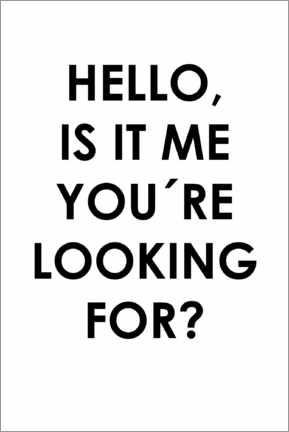 Póster Premium  Hello, is it me you're looking for? - Typobox
