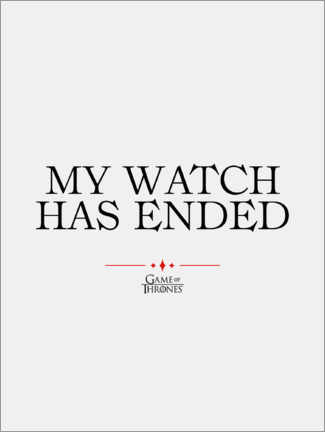 Póster Premium  GOT movie quote - My watch has ended
