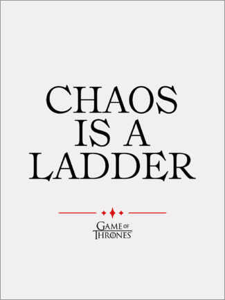 Póster Premium  GOT movie quote - Chaos is a ladder