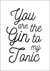 Póster Premium  You are the gin to my tonic - Typobox
