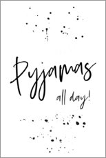 Póster Premium Pyjamas all day