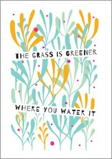Autocolante decorativo  The Grass is Greener Where You Water It - Susan Claire