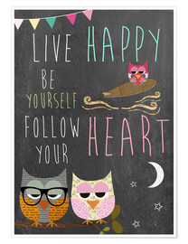 Póster Premium  Live Happy, be yourself, follow your heart - GreenNest