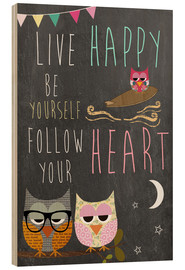 Quadro de madeira  Live Happy, be yourself, follow your heart - GreenNest