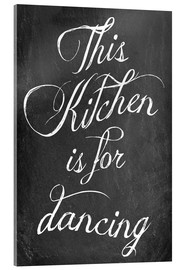 Quadro em acrílico  This kitchen is for dancing - GreenNest