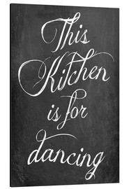 Quadro em alumínio  This kitchen is for dancing - GreenNest