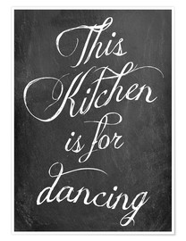Póster Premium  This kitchen is for dancing - GreenNest