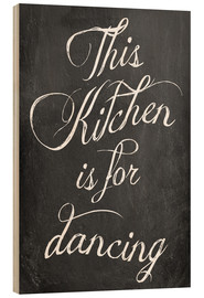 Quadro de madeira  This kitchen is for dancing - GreenNest