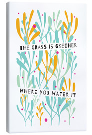 Quadro em tela  The Grass is Greener Where You Water It - Susan Claire
