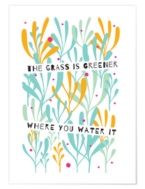 Póster Premium  The Grass is Greener Where You Water It - Susan Claire