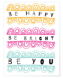 Póster Premium Be Happy Be Right Be You