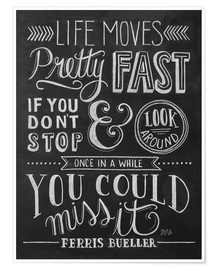 Póster Premium  Life moves pretty fast (Ferris Bueller) - Lily & Val
