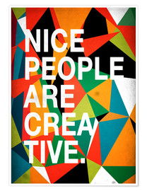 Póster Premium Nice People are Creative