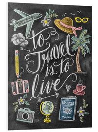 Quadro em PVC  To travel is to live - Lily & Val