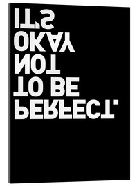 Quadro em acrílico  It's okay not to be perfect. - THE USUAL DESIGNERS