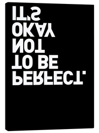 Quadro em tela  It's okay not to be perfect. - THE USUAL DESIGNERS