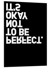 Quadro em PVC  It's okay not to be perfect. - THE USUAL DESIGNERS