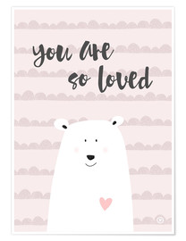 Póster Premium  You are so loved - m.belle