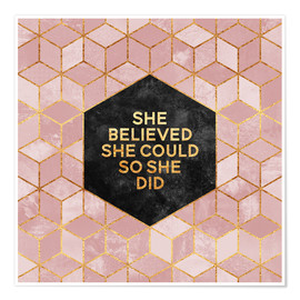 Póster Premium  She believed she could so she did - Elisabeth Fredriksson