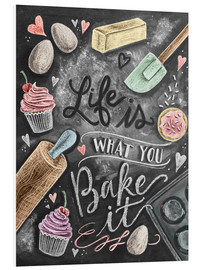 Quadro em PVC  Life is what you bake it - Lily & Val