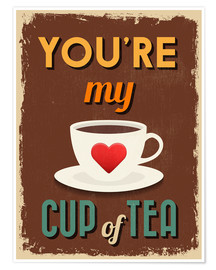 Póster Premium  You are my lovely cup of tea - Typobox