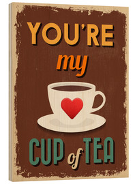 Quadro de madeira  You are my lovely cup of tea - Typobox