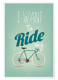 Póster Premium  I want to ride my bike - Typobox