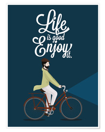 Póster Premium Life is good - enjoy it