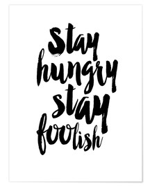 Póster Premium Stay Hungry Stay Foolish