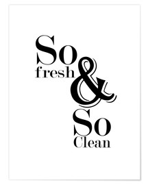 Póster Premium So fresh and so clean