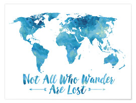 Póster Premium Mapa do mundo - Not all who wander are lost