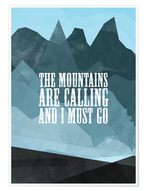 Póster Premium  The mountains are calling - RNDMS