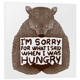 Quadro em PVC  I'm Sorry For What I Said When I Was Hungry - Tobe Fonseca