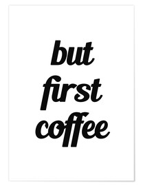 Póster Premium But First Coffee I