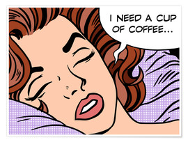 Póster Premium I need a cup of coffee
