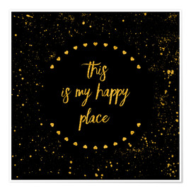 Póster Premium Text Art THIS IS MY HAPPY PLACE II black with hearts & splashes