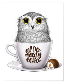 Póster Premium Owl you need is coffee