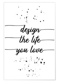 Póster Premium TEXT ART Design the life you love