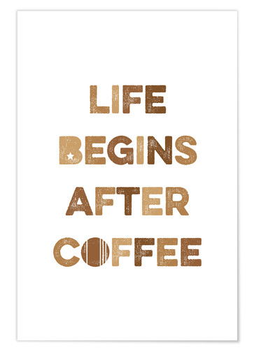 Póster Premium Life begins after coffee