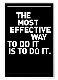 Póster Premium The most effective way to do it, is to do it.