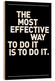 Quadro de madeira  The most effective way to do it, is to do it. - THE USUAL DESIGNERS
