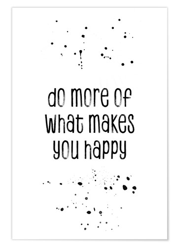 Póster Premium Do more of what makes you happy
