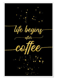Póster Premium TEXT ART GOLD Life begins after coffee