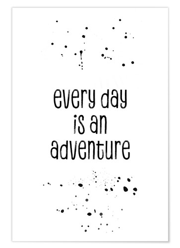 Póster Premium Every day is an adventure