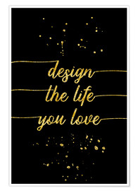 Póster Premium TEXT ART GOLD Design the life you love