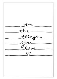 Póster Premium  Do The Things You Love - Mareike Böhmer Graphics